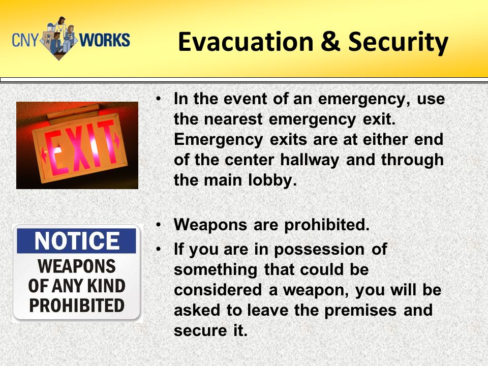 Evacuation & Security In the event of an emergency, use the nearest emergency exit.