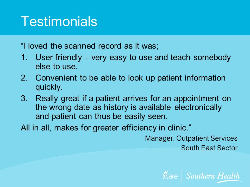 Testimonials I loved the scanned record as it was; 1.User friendly – very easy to use and teach somebody else to use.