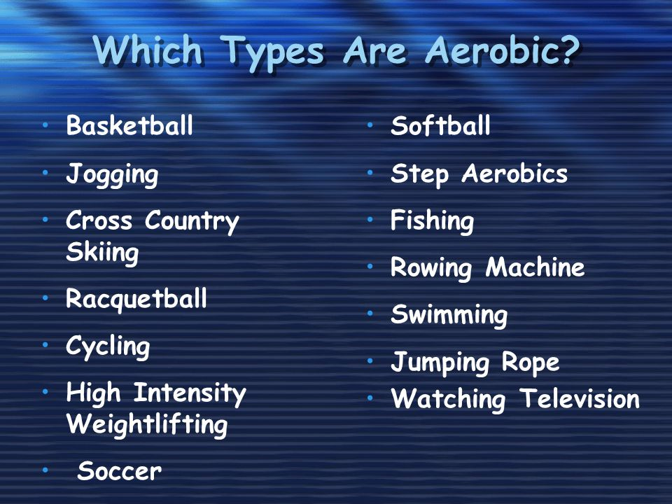 Which Types Are Aerobic.