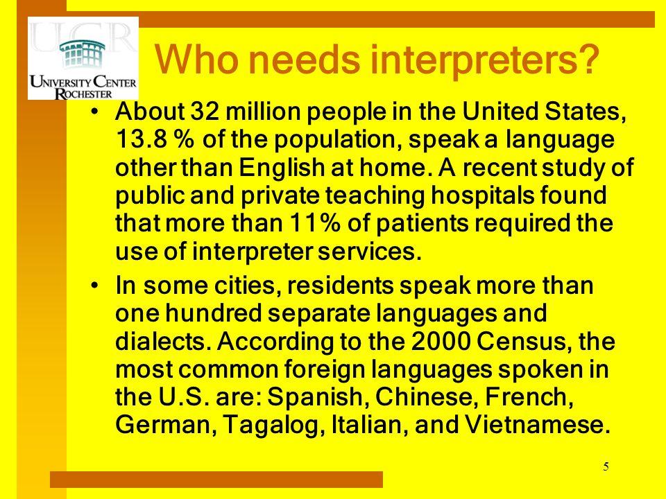 5 Who needs interpreters.