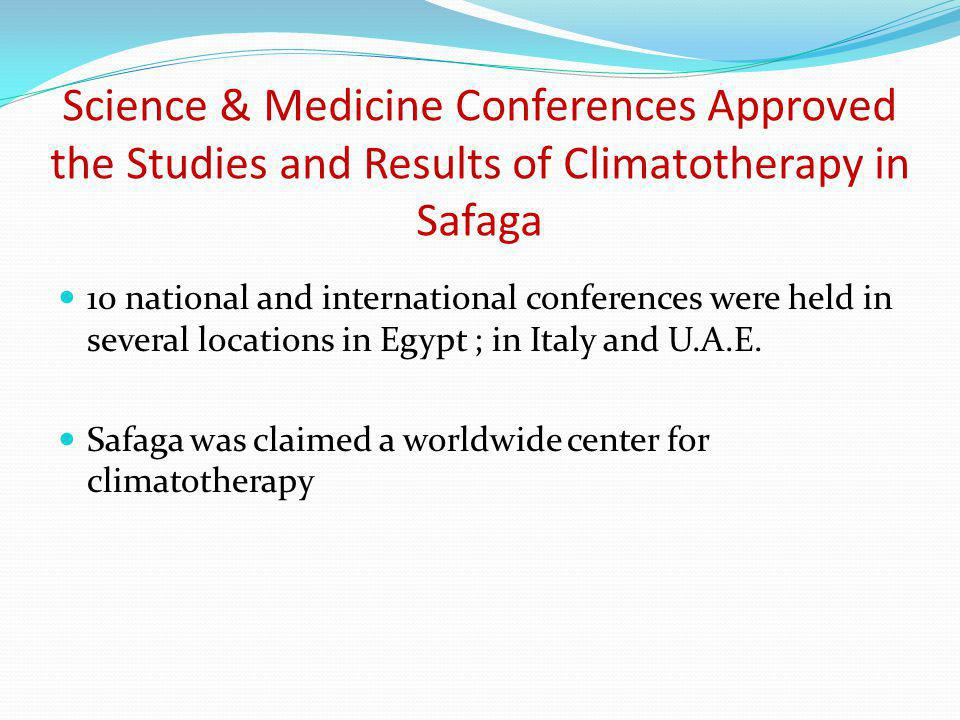 Science & Medicine Conferences Approved the Studies and Results of Climatotherapy in Safaga 10 national and international conferences were held in sev