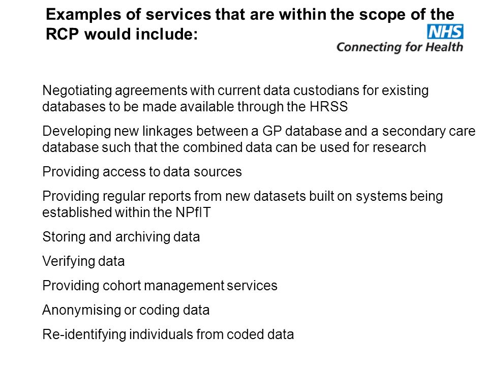 Negotiating agreements with current data custodians for existing databases to be made available through the HRSS Developing new linkages between a GP