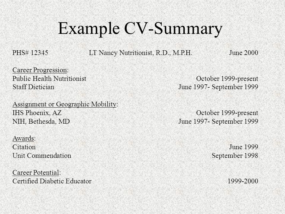 Example CV-Summary PHS# 12345LT Nancy Nutritionist, R.D., M.P.H.June 2000 Career Progression: Public Health NutritionistOctober 1999-present Staff Die
