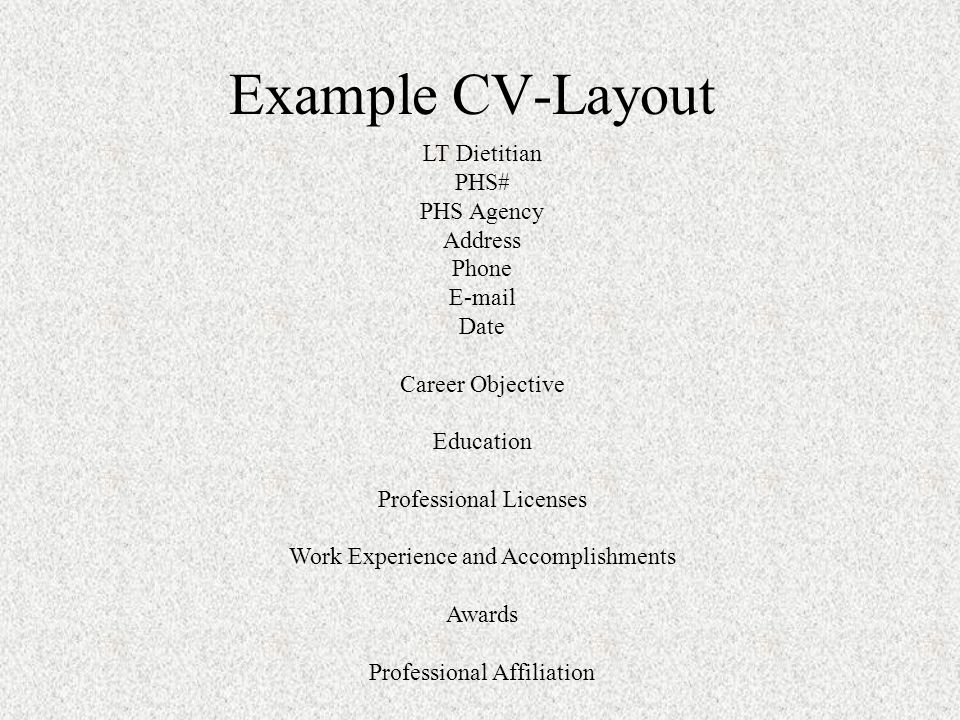 Example CV-Layout LT Dietitian PHS# PHS Agency Address Phone E-mail Date Career Objective Education Professional Licenses Work Experience and Accompli
