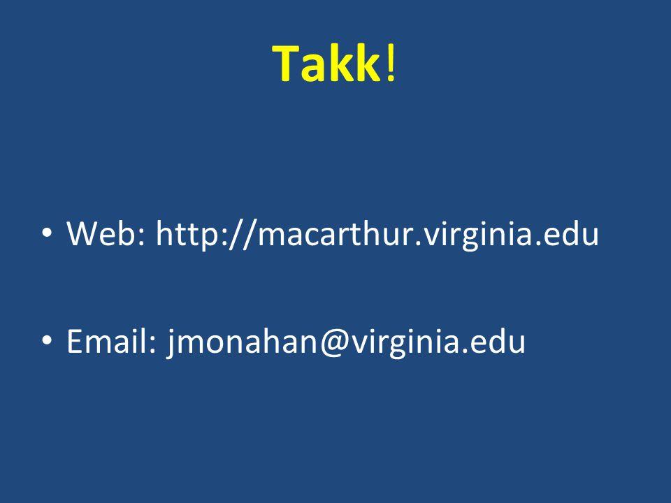 Takk! Web: http://macarthur.virginia.edu Email: jmonahan@virginia.edu