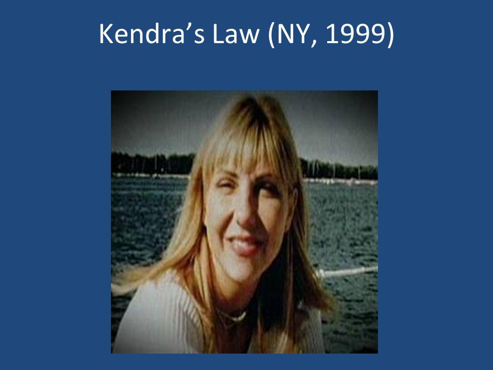 Kendras Law (NY, 1999) Kendra Webdale