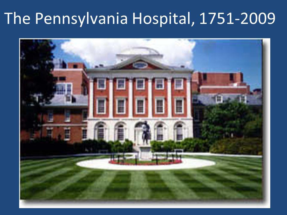 The Pennsylvania Hospital, 1751-2009