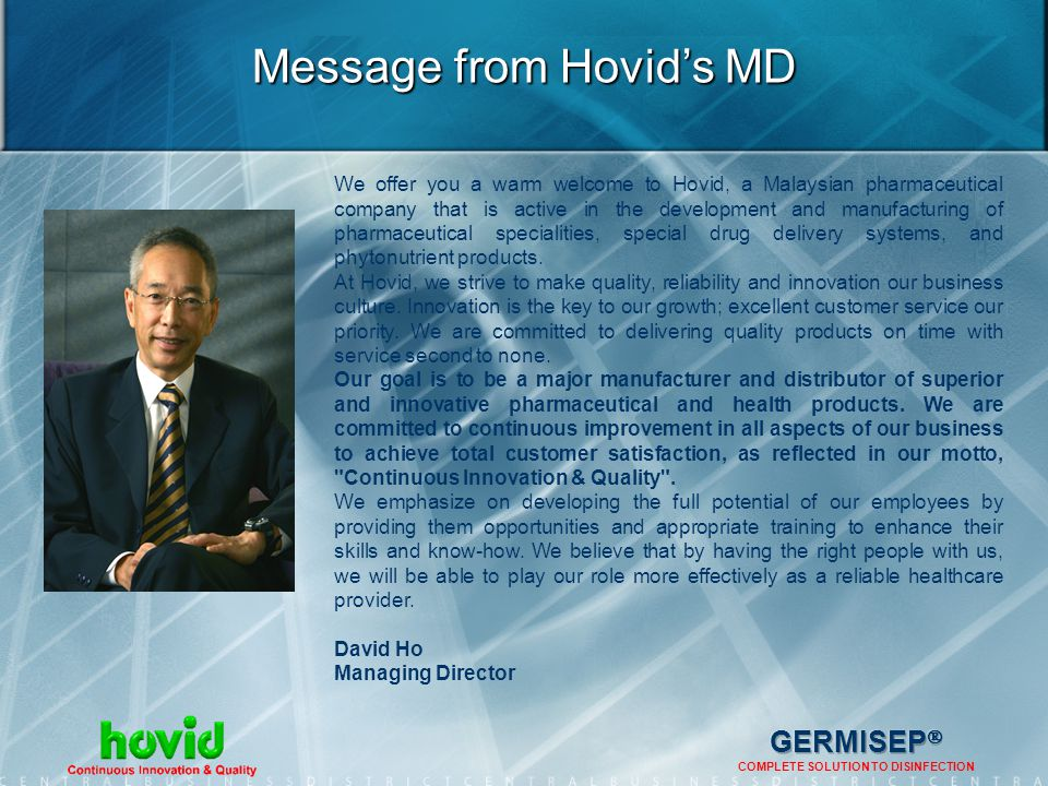 Hovid Berhad Hovid has grown to become one of Malaysias leading pharmaceutical manufacturer of high quality and innovative medicinal preparation, health supplements and disinfectant products since 1941.