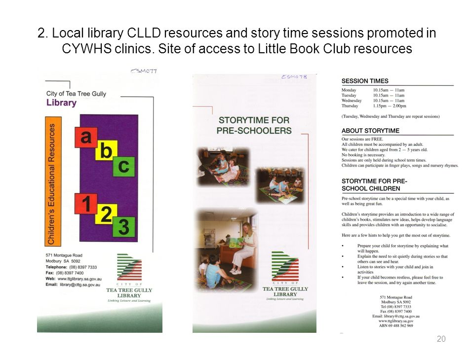 2. Local library CLLD resources and story time sessions promoted in CYWHS clinics.
