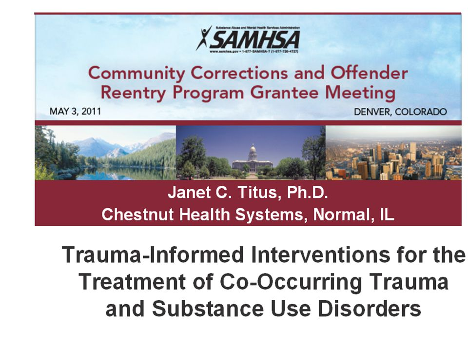 Presentation Roadmap Brief review -- What is trauma and how is it linked to substance abuse.