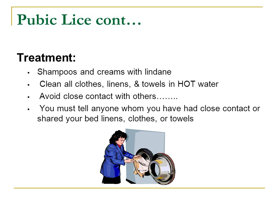 Pubic Lice & Scabies (crabs) (itch mites) Tiny insects that live on the skin Pubic Lice infect hairy parts of skin Some may have no symptoms, while ot