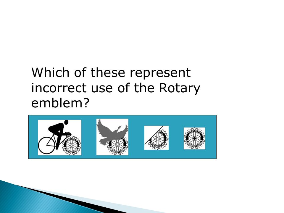 Which of these represent incorrect use of the Rotary emblem?