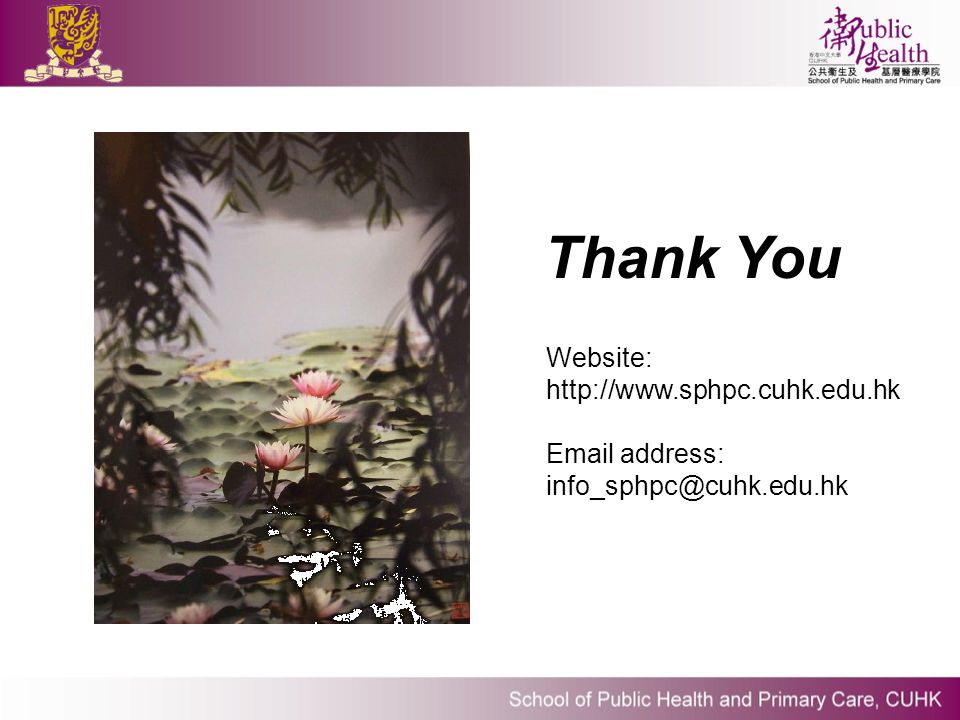 Thank You Website: http://www.sphpc.cuhk.edu.hk Email address: info_sphpc@cuhk.edu.hk