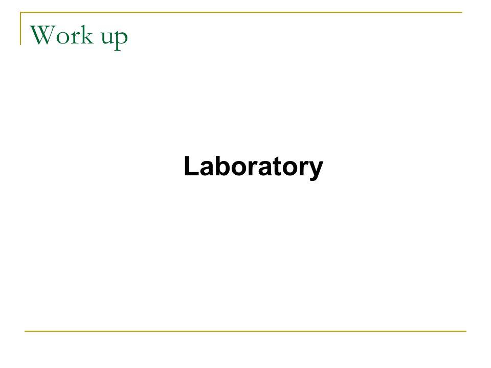 Work up Laboratory