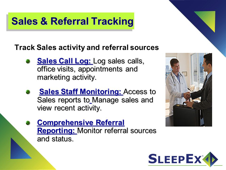 The Value of SleepEx Flexibility Flexibility of the database to create multiple forms, reports, views, and locations within your Scalability Scalability to accommodate growth in the form of additional data collected from new devices, from new labs, DME, research and clinical operations Accountability Accountability from the centralized and systematic approach to lab and data management that only SleepEx has been able to Contact us to talk about creating your ZMR solution or to schedule a demo TODAY.