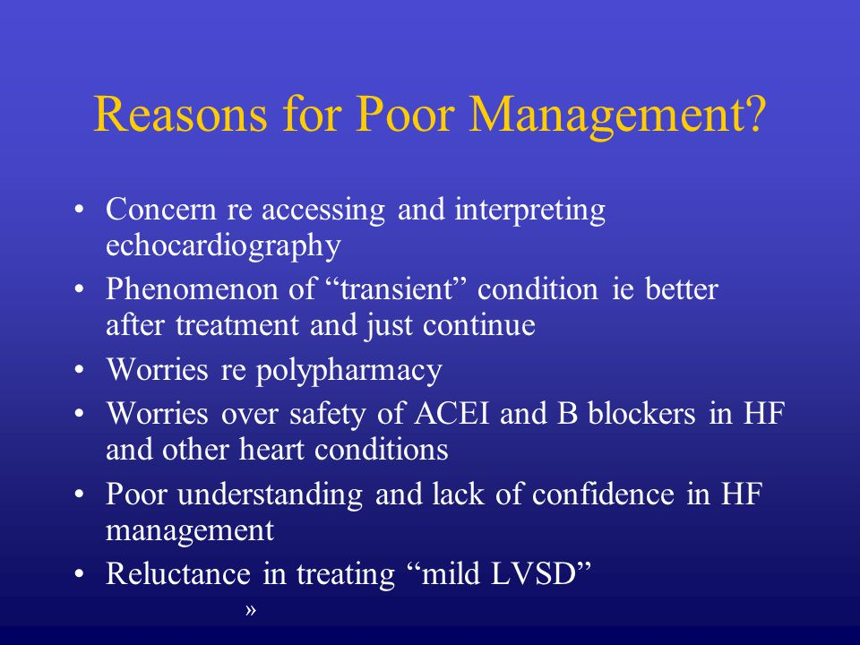 Reasons for Poor Management? Concern re accessing and interpreting echocardiography Phenomenon of transient condition ie better after treatment and ju