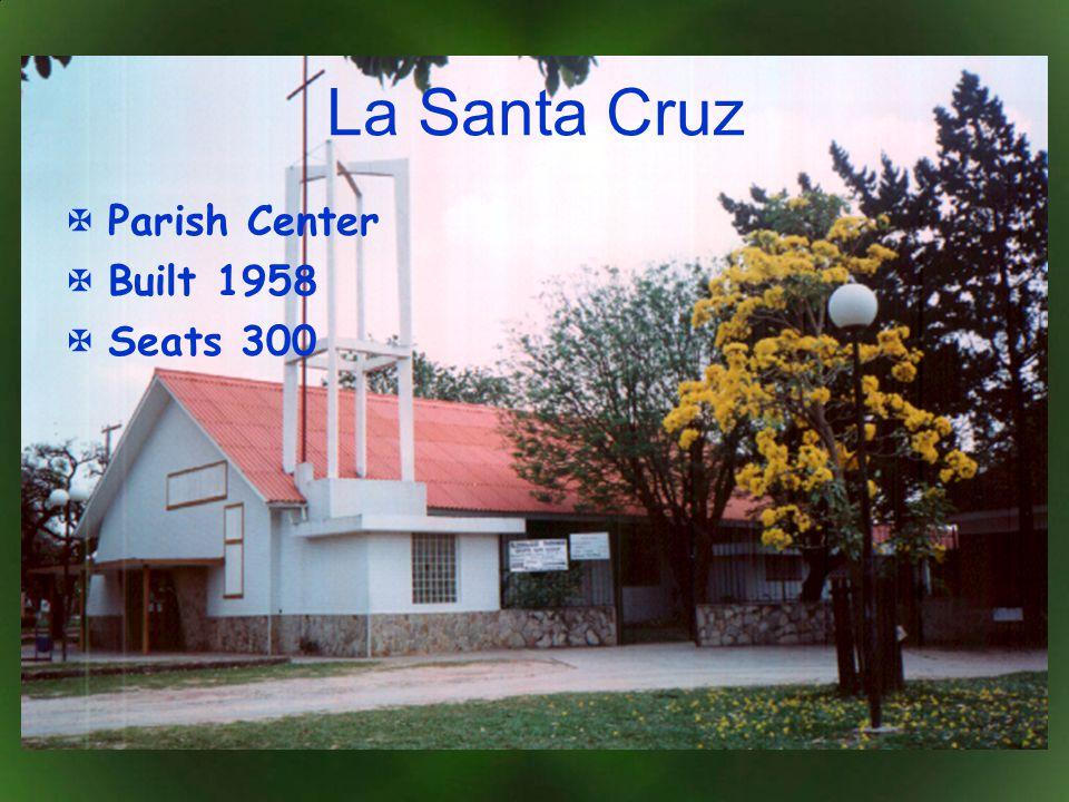 La Santa Cruz Parish Center Built 1958 Seats 300