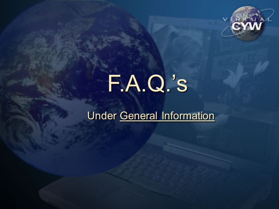 F.A.Q.s Under General Information