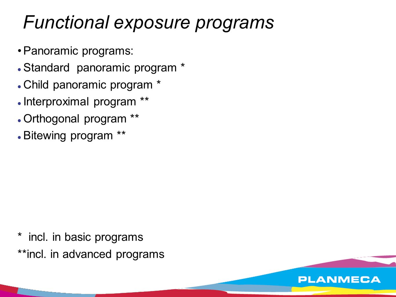 Panoramic programs Standard panoramic program Normal path of the beam Standard focal layer Paediatric program Traditional path of the beam Narrow focal layer Reduces patient dose 35%