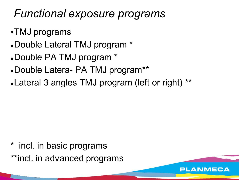 Functional exposure programs TMJ programs Double Lateral TMJ program * Double PA TMJ program * Double Latera- PA TMJ program** Lateral 3 angles TMJ pr