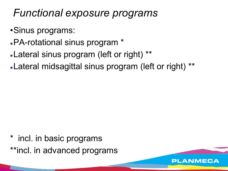 Functional exposure programs Sinus programs: PA-rotational sinus program * Lateral sinus program (left or right) ** Lateral midsagittal sinus program
