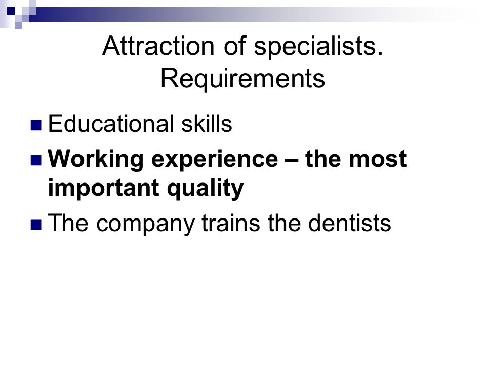 Attraction of specialists.