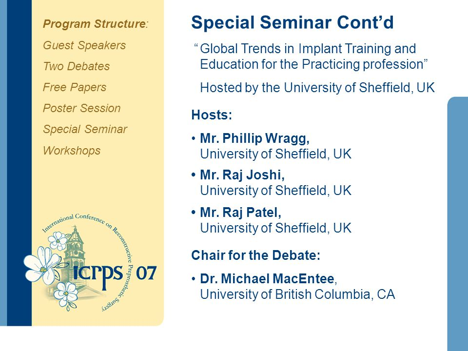 Special Seminar Contd Global Trends in Implant Training and Education for the Practicing profession Hosted by the University of Sheffield, UK Hosts: Mr.