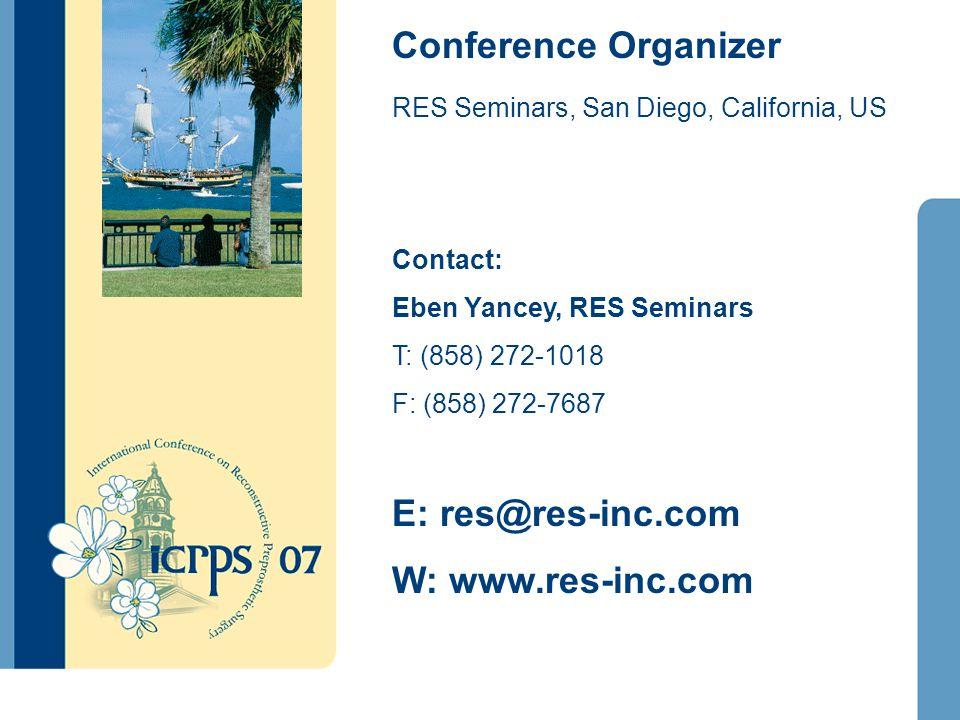 Conference Organizer RES Seminars, San Diego, California, US Contact: Eben Yancey, RES Seminars T: (858) 272-1018 F: (858) 272-7687 E: res@res-inc.com