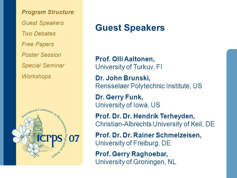 Guest Speakers Prof. Olli Aaltonen, University of Turkuv, FI Dr. John Brunski, Rensselaer Polytechnic Institute, US Dr. Gerry Funk, University of Iowa