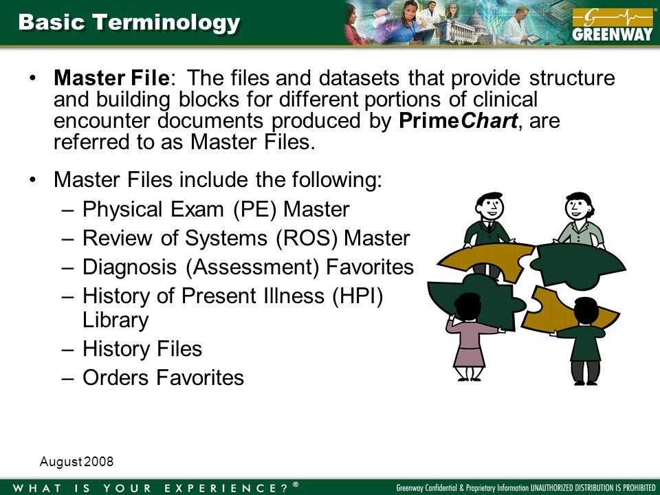 August 2008 Basic Terminology Master File: The files and datasets that provide structure and building blocks for different portions of clinical encounter documents produced by PrimeChart, are referred to as Master Files.