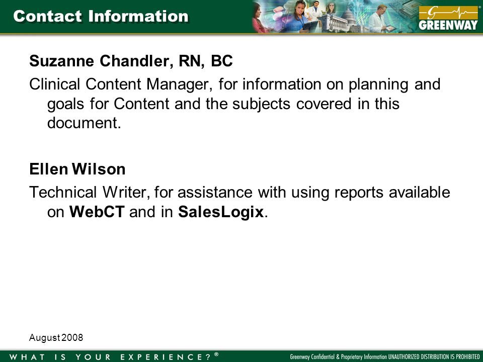 August 2008 Contact Information Suzanne Chandler, RN, BC Clinical Content Manager, for information on planning and goals for Content and the subjects covered in this document.