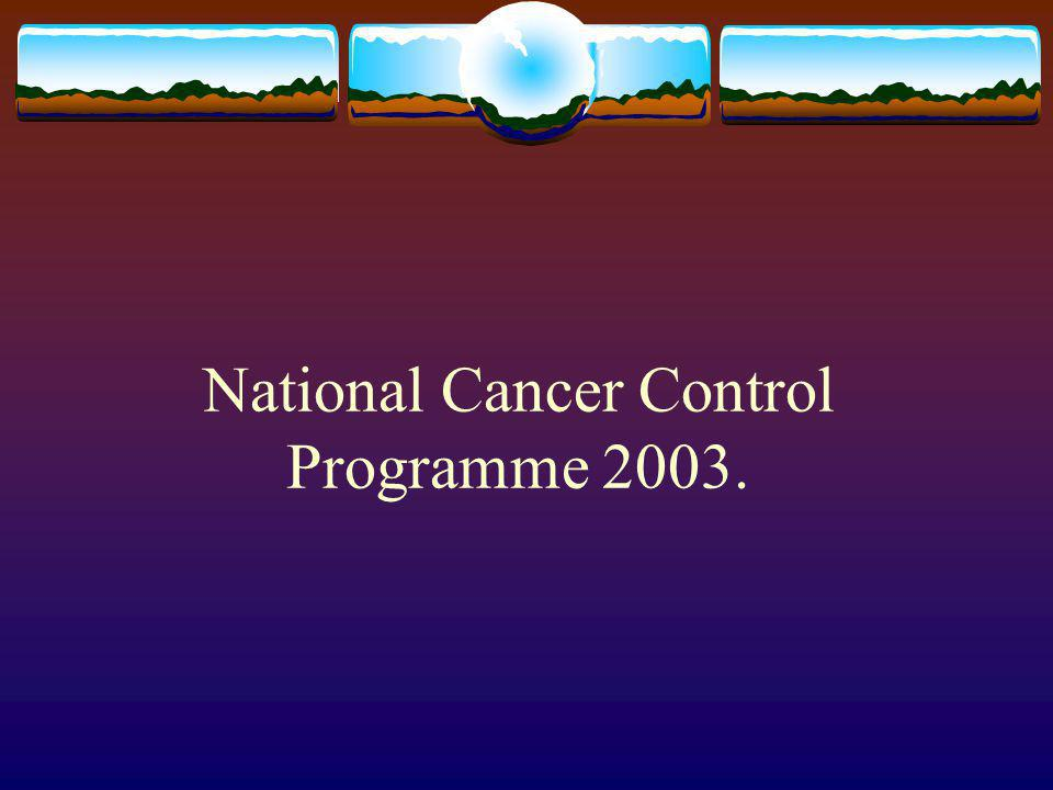 National Cancer Control Programme 2003.