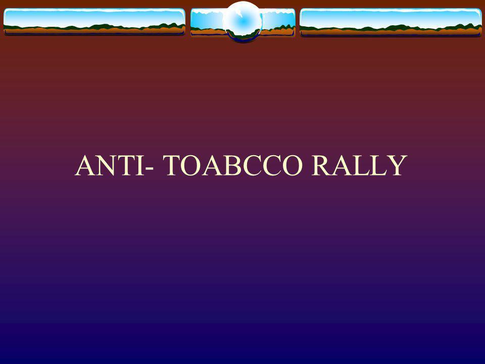 ANTI- TOABCCO RALLY