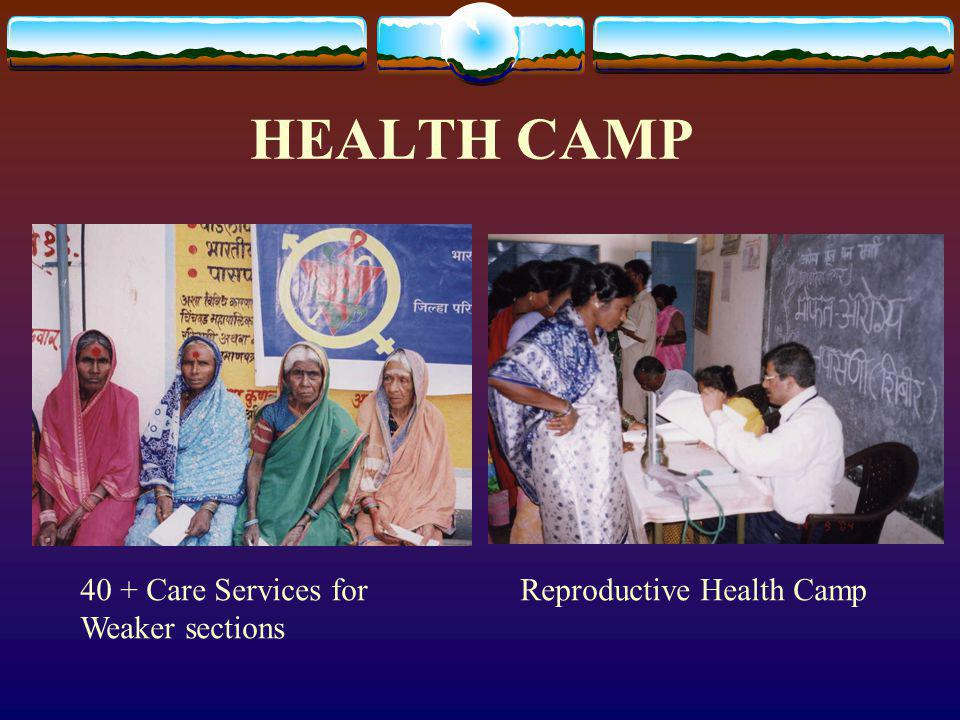 HEALTH CAMP 40 + Care Services for Weaker sections Reproductive Health Camp