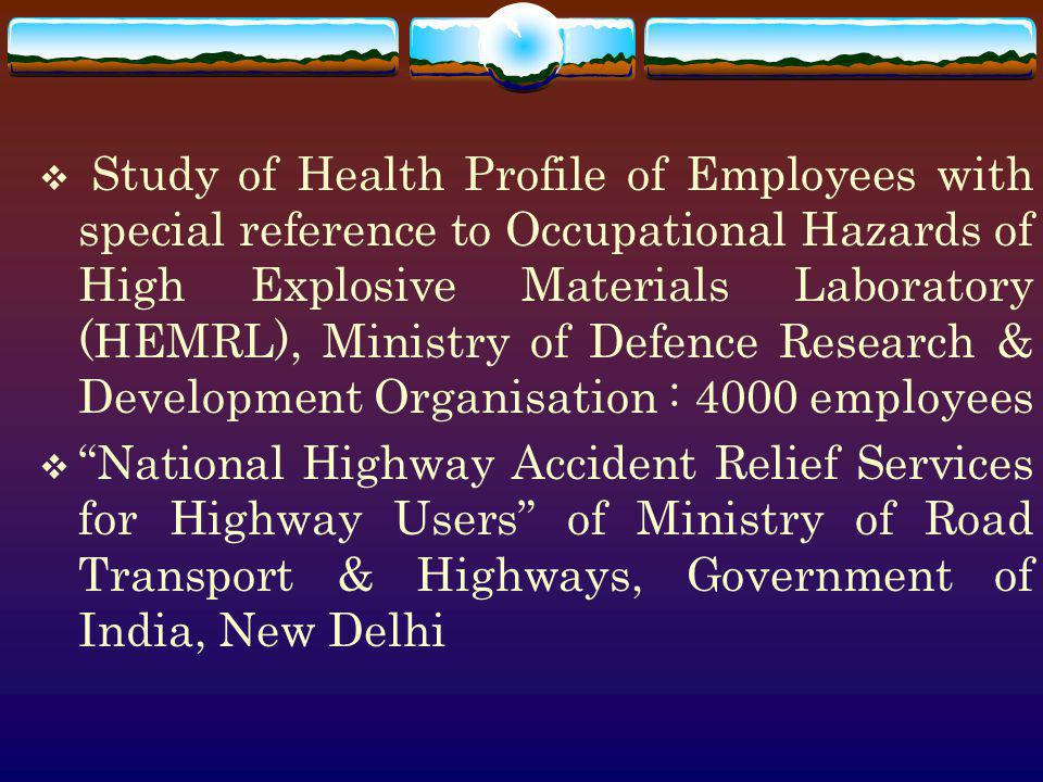 Study of Health Profile of Employees with special reference to Occupational Hazards of High Explosive Materials Laboratory (HEMRL), Ministry of Defenc