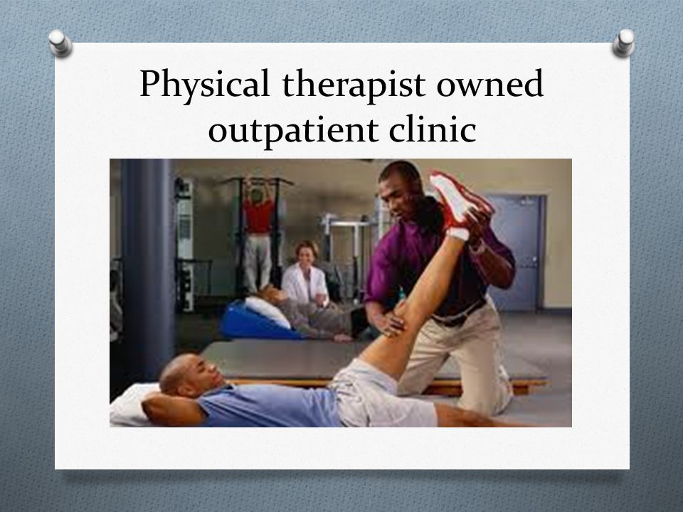 Physical therapist owned outpatient clinic