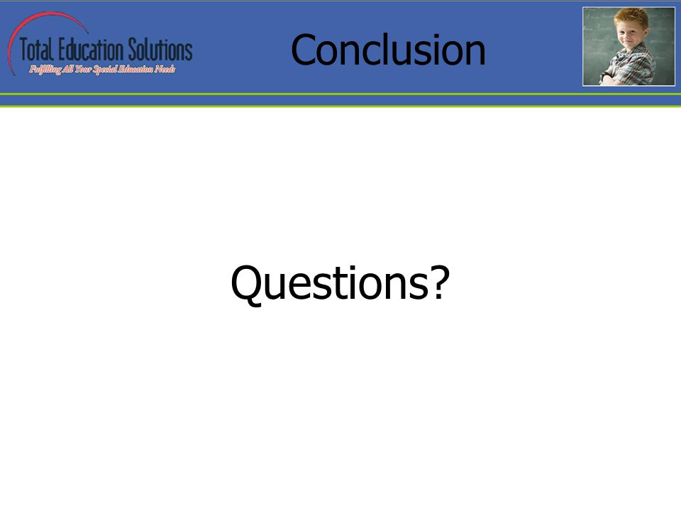 Conclusion Questions?