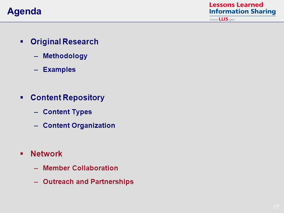 17 Agenda Original Research –Methodology –Examples Content Repository –Content Types –Content Organization Network –Member Collaboration –Outreach and Partnerships
