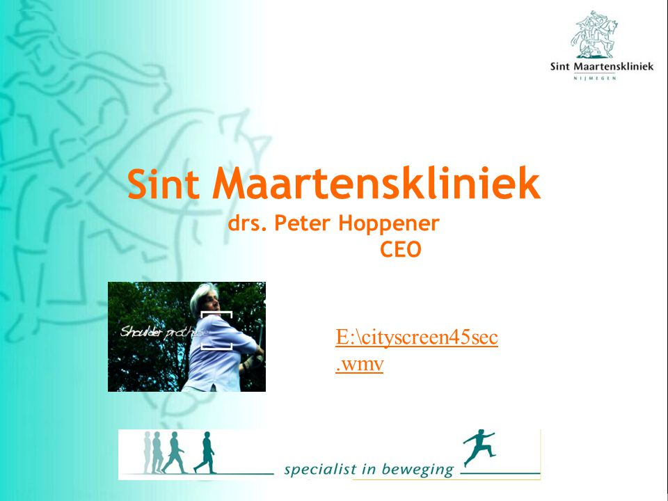 Background Peter Hoppener Business-economist Erasmus University Rotterdam AKZO Nobel, healthcare division in various countries SCA Mölnlycke Healthcare in NL Randstad Staffing / labourmarket Altrecht Mental Health Care (2004-2008) Sint Maartenskliniek Group (2008-now)