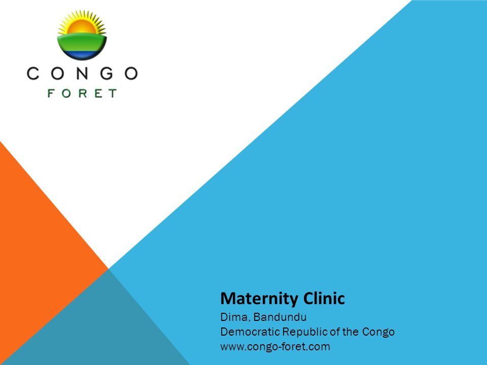 Maternity Clinic Dima, Bandundu Democratic Republic of the Congo www.congo-foret.com