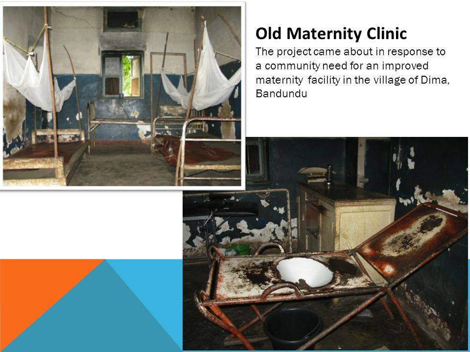 Old Maternity Clinic The project came about in response to a community need for an improved maternity facility in the village of Dima, Bandundu