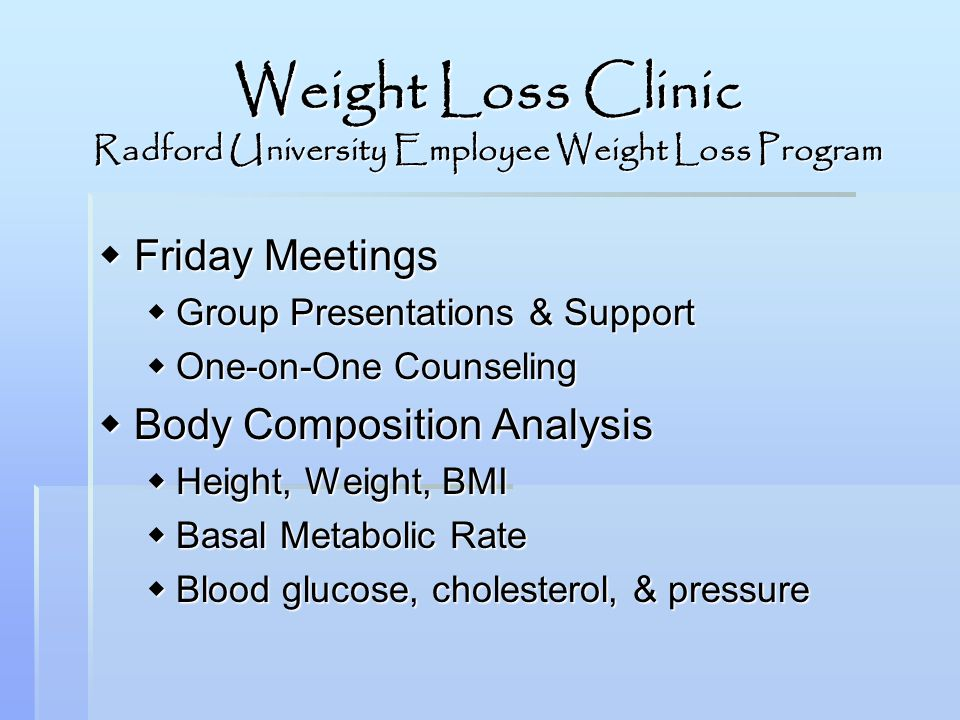 Weight Loss Clinic Radford University Employee Weight Loss Program Friday Meetings Friday Meetings Group Presentations & Support Group Presentations &
