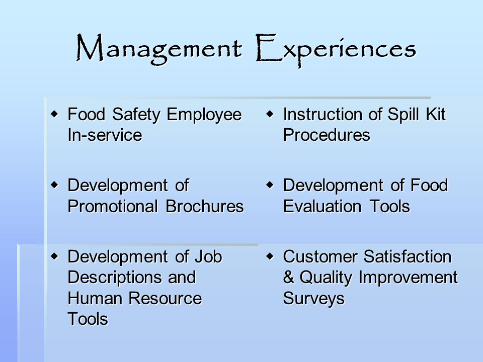Management Experiences Food Safety Employee In-service Food Safety Employee In-service Development of Promotional Brochures Development of Promotional