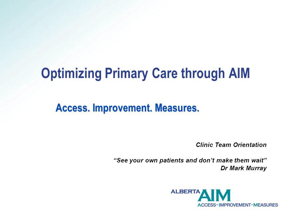 Access. Improvement. Measures. Optimizing Primary Care through AIM Access.