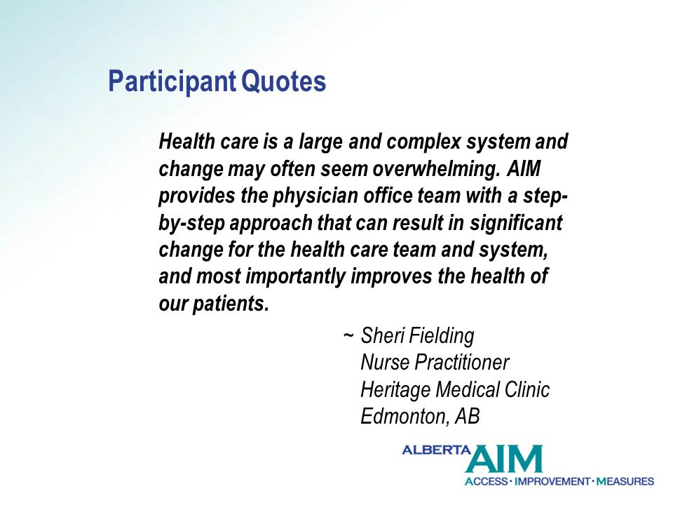 Participant Quotes Health care is a large and complex system and change may often seem overwhelming.