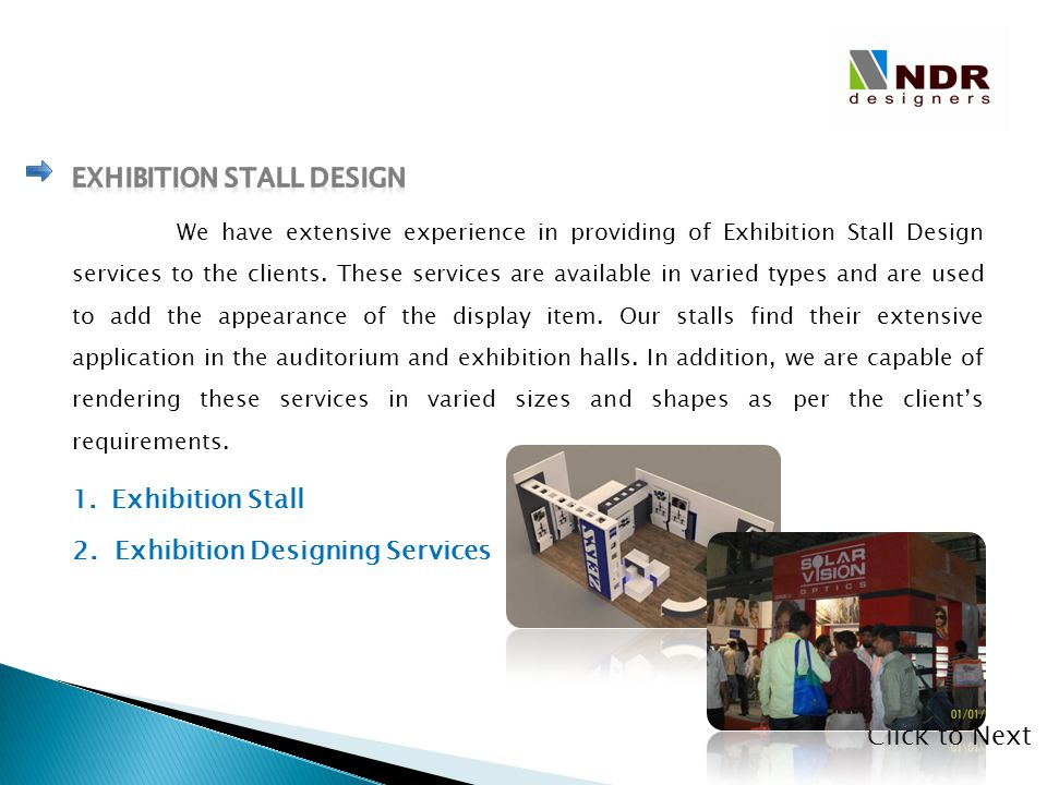 We have extensive experience in providing of Exhibition Stall Design services to the clients. These services are available in varied types and are use