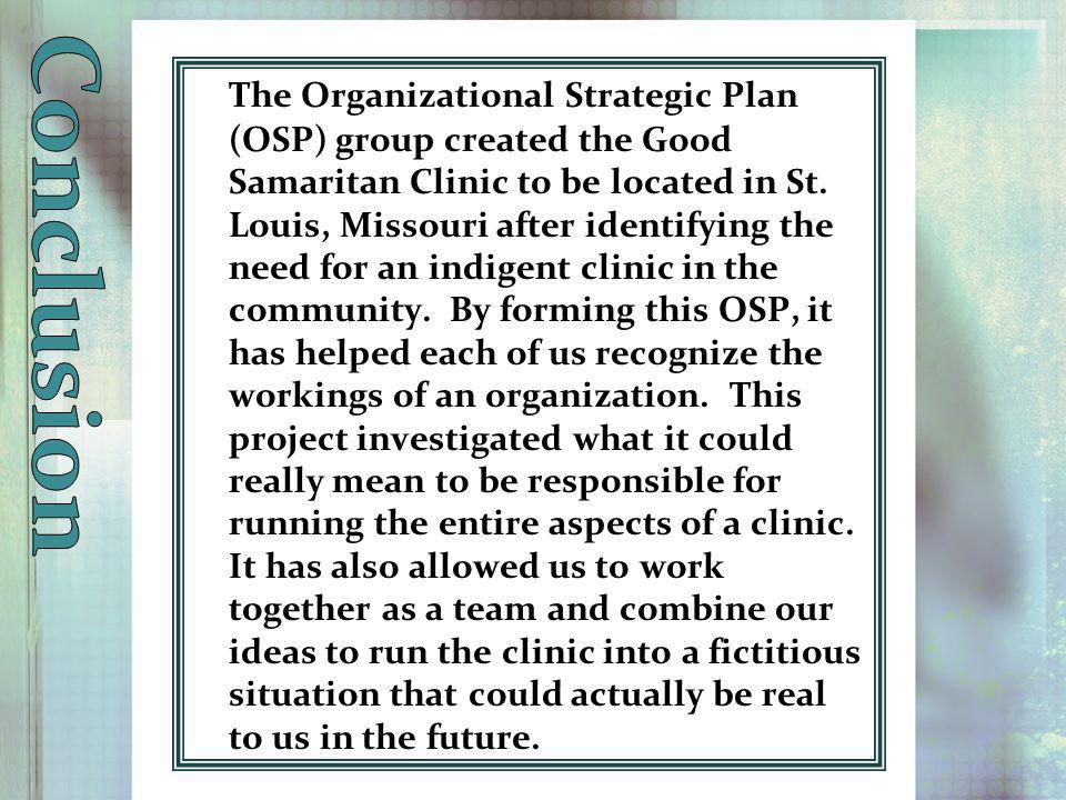 The Organizational Strategic Plan (OSP) group created the Good Samaritan Clinic to be located in St.
