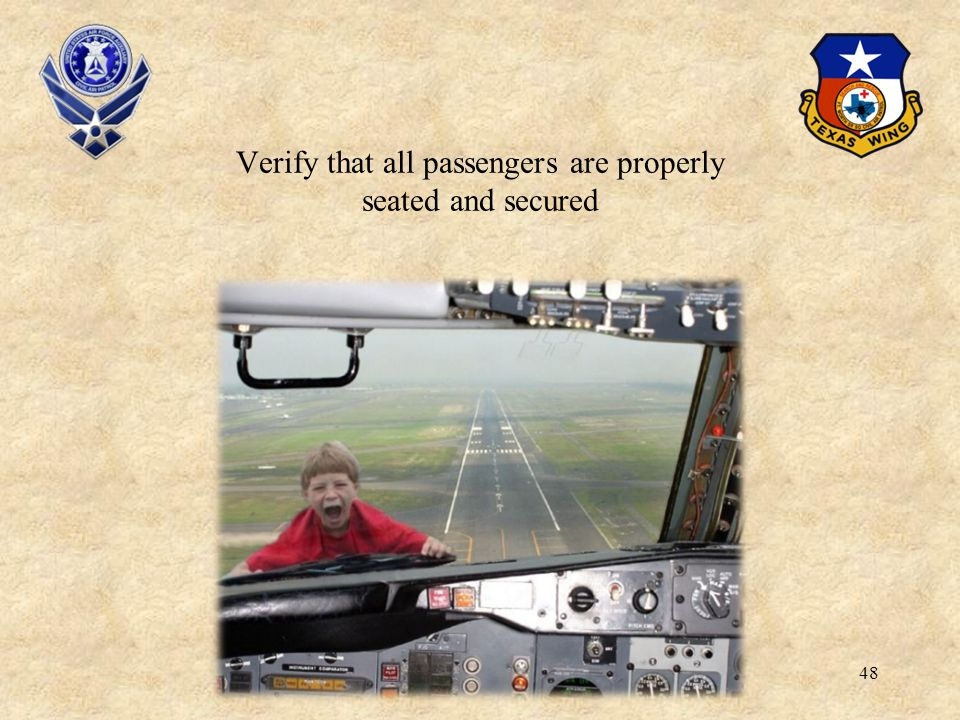 48 Verify that all passengers are properly seated and secured