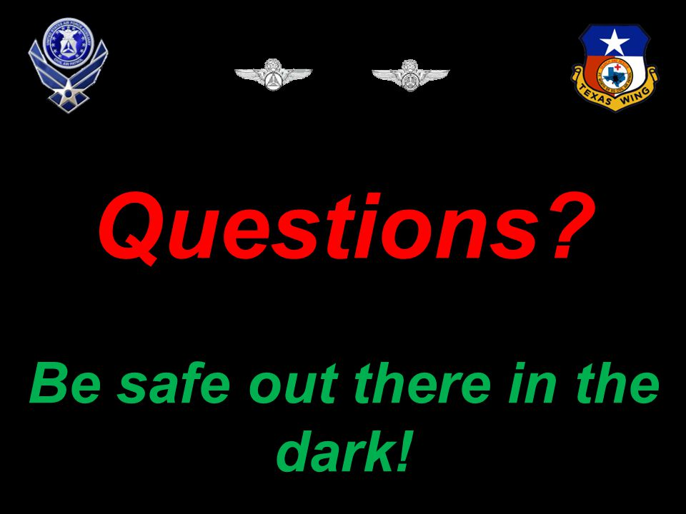 76 Questions? Be safe out there in the dark!
