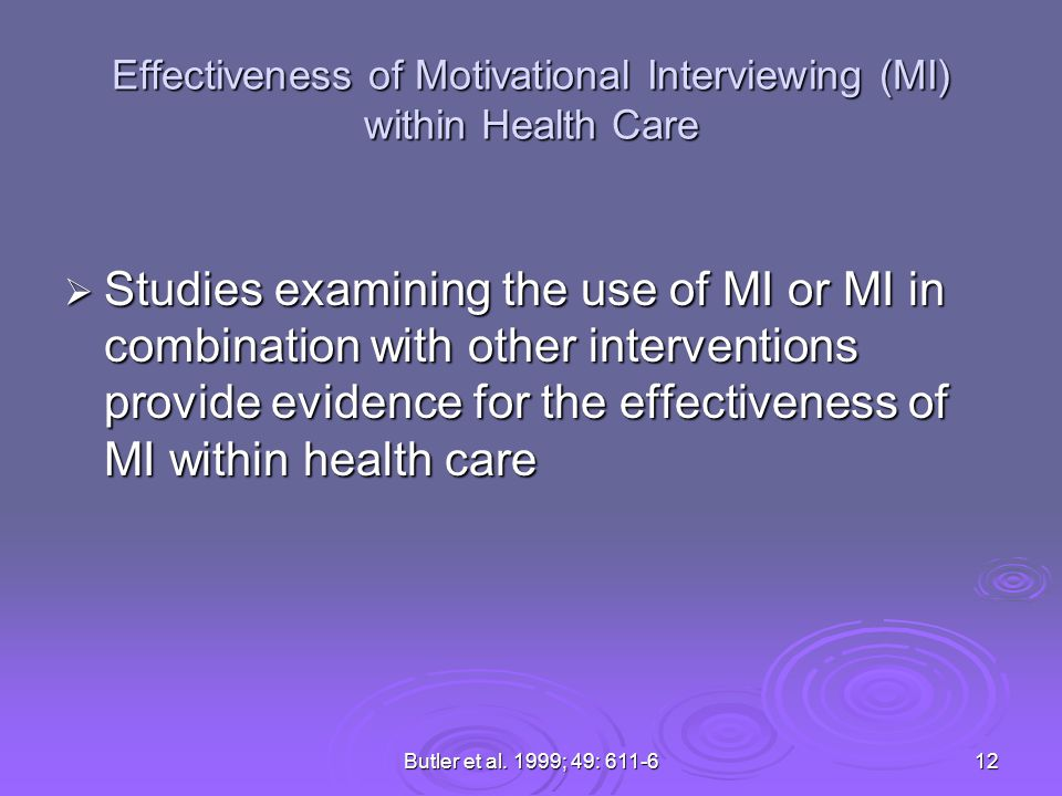 Effectiveness of Motivational Interviewing (MI) within Health Care Studies examining the use of MI or MI in combination with other interventions provi